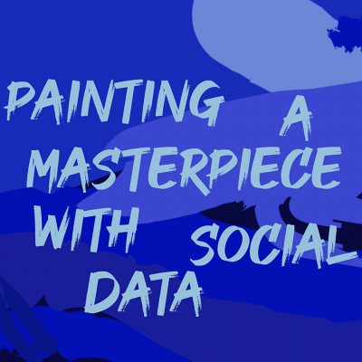 PaintingaMasterpiecewithSocialData_Tall